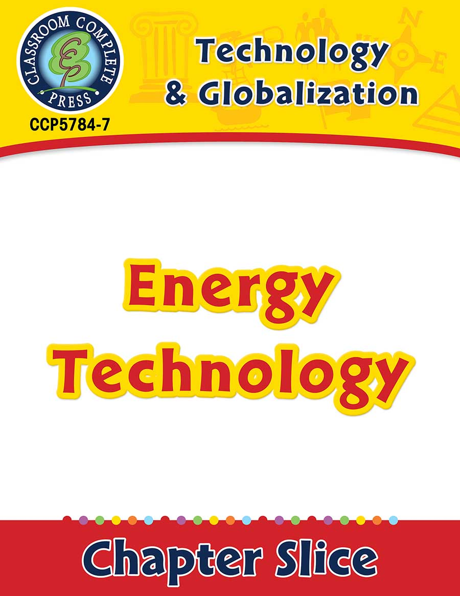 Technology & Globalization: Energy Technology Gr. 5-8 - Chapter Slice eBook
