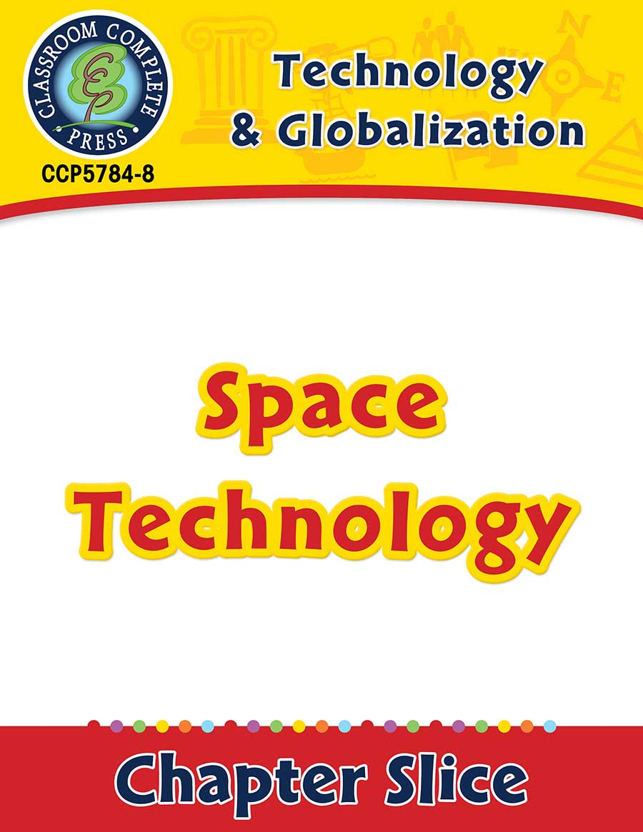 Technology & Globalization: Space Technology Gr. 5-8 - Chapter Slice eBook