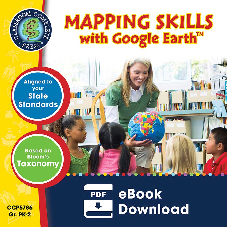 Mapping Skills with Google Earth Gr. PK-2 - eBook