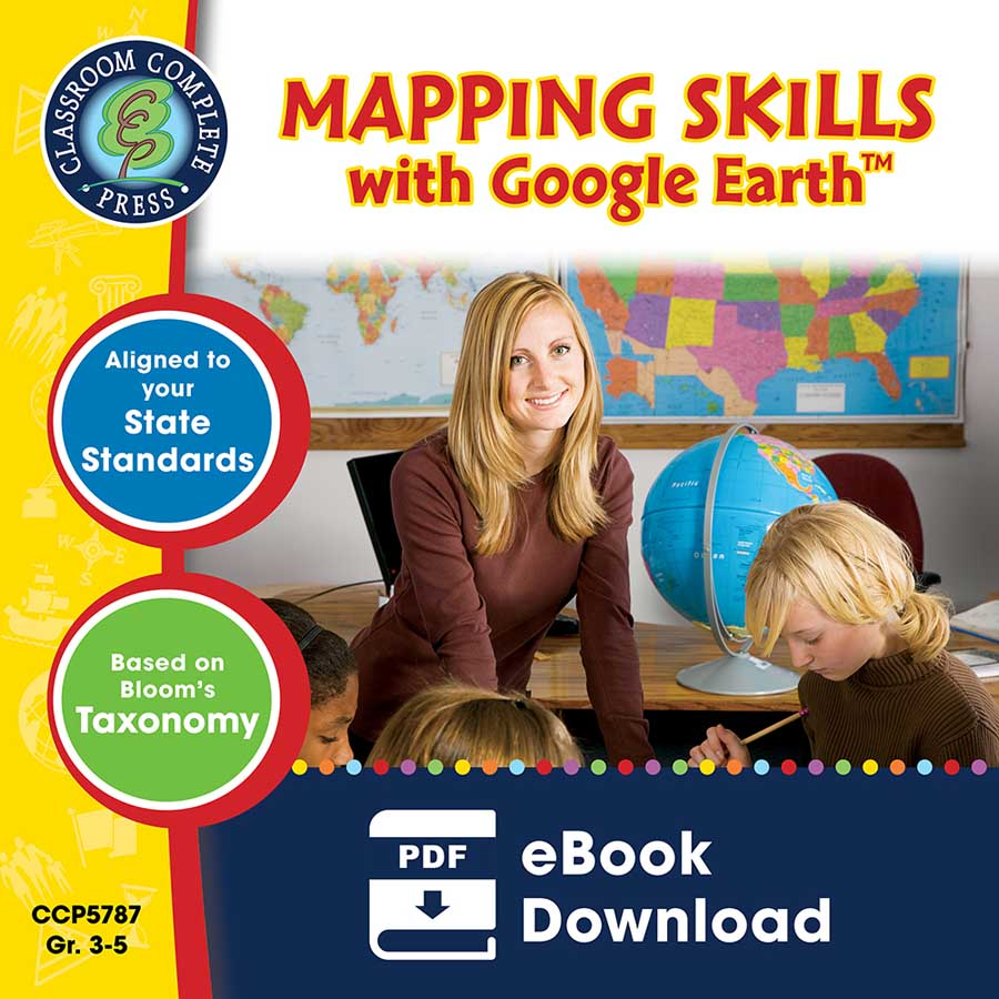 Mapping Skills with Google Earth Gr. 3-5 - eBook