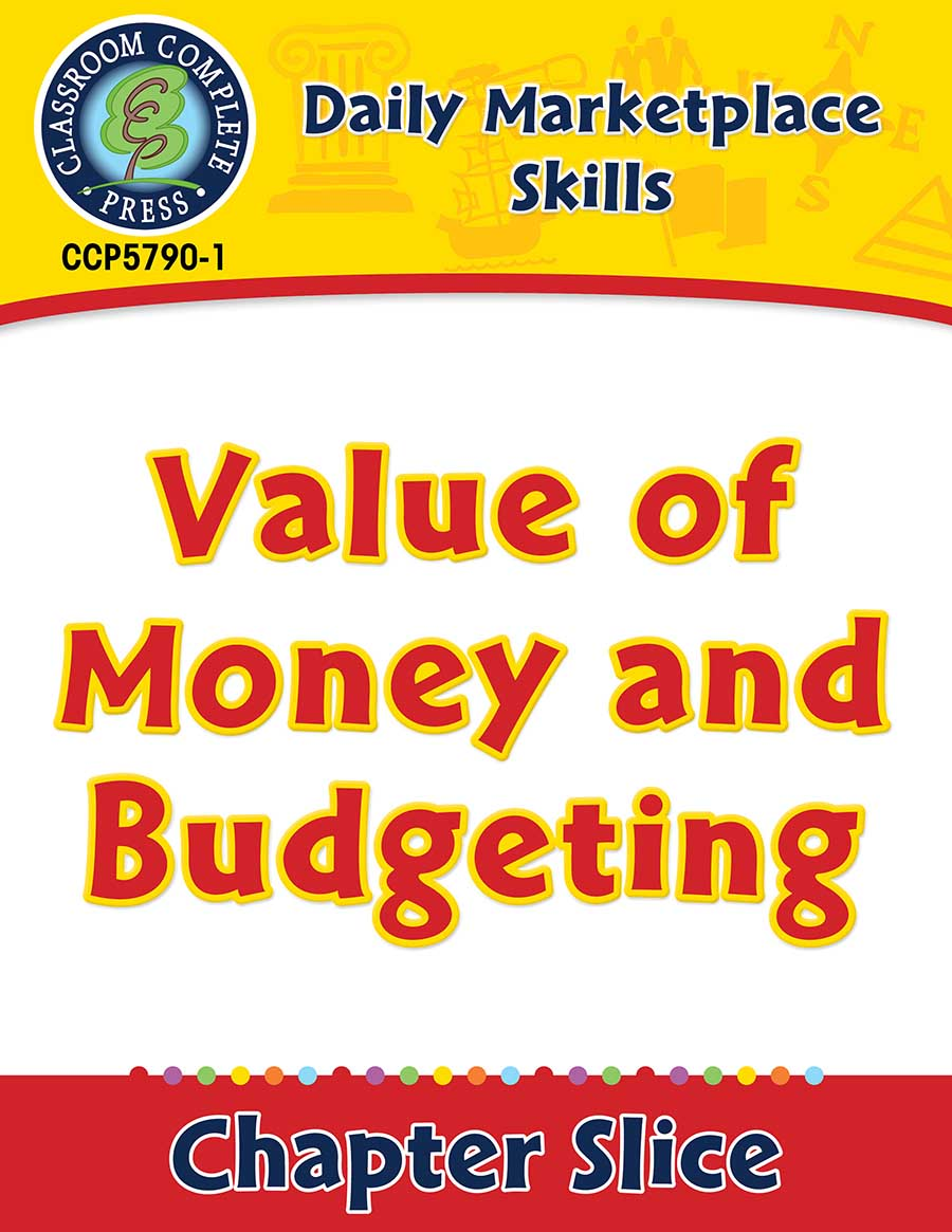 Daily Marketplace Skills: Value of Money and Budgeting Gr. 6-12 - Chapter Slice eBook
