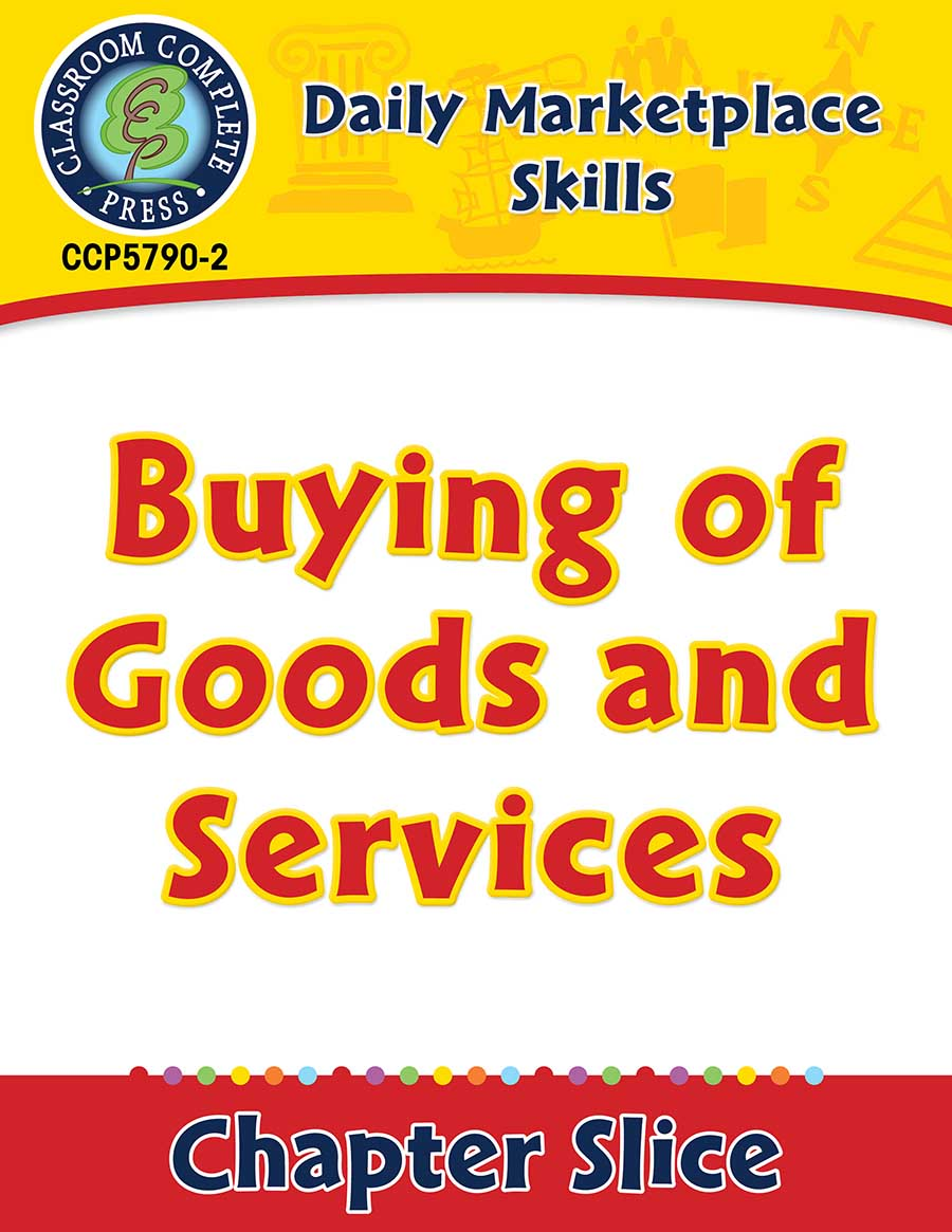 Daily Marketplace Skills: Buying of Goods and Services Gr. 6-12 - Chapter Slice eBook