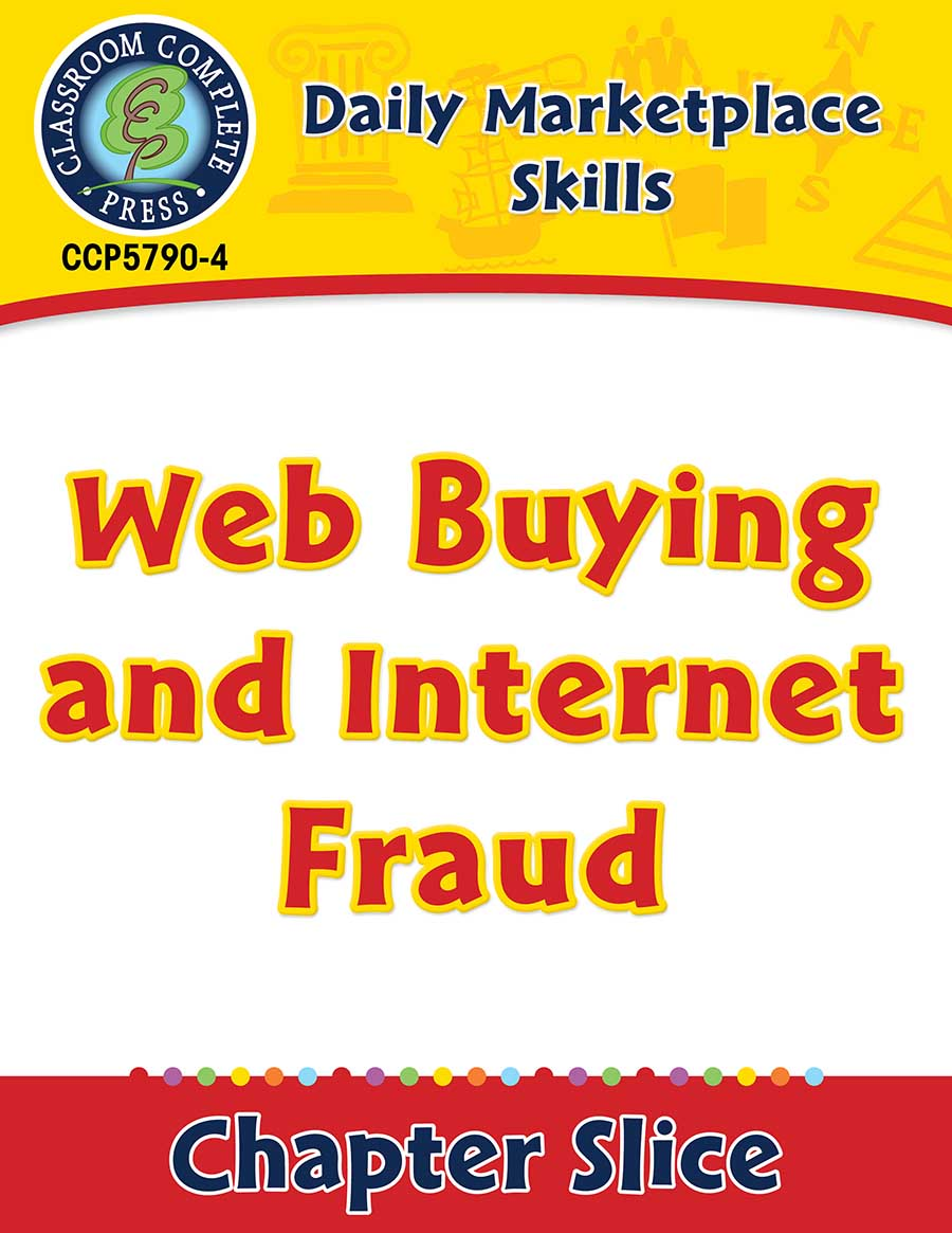 Daily Marketplace Skills: Web Buying and Internet Fraud Gr. 6-12 - Chapter Slice eBook