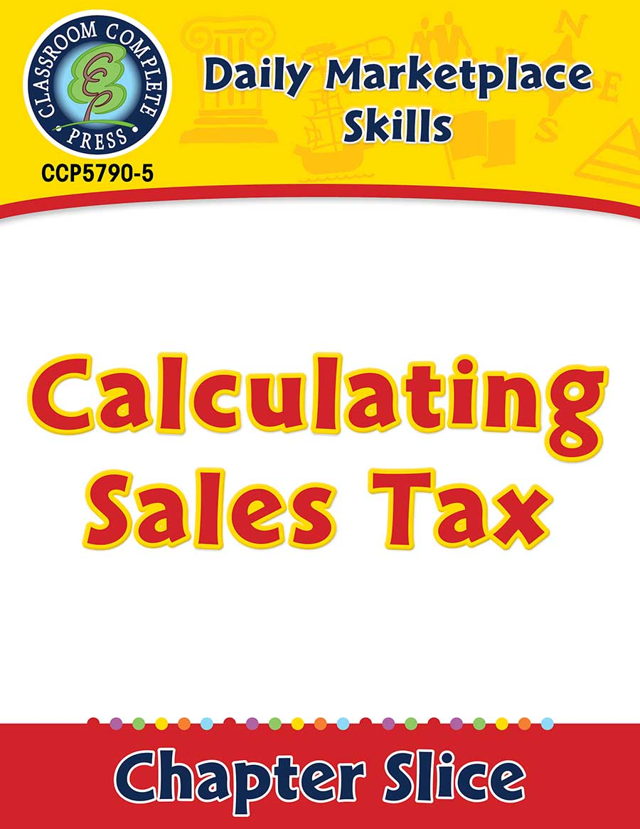 Daily Marketplace Skills: Calculating Sales Tax Gr. 6-12 - Chapter Slice eBook