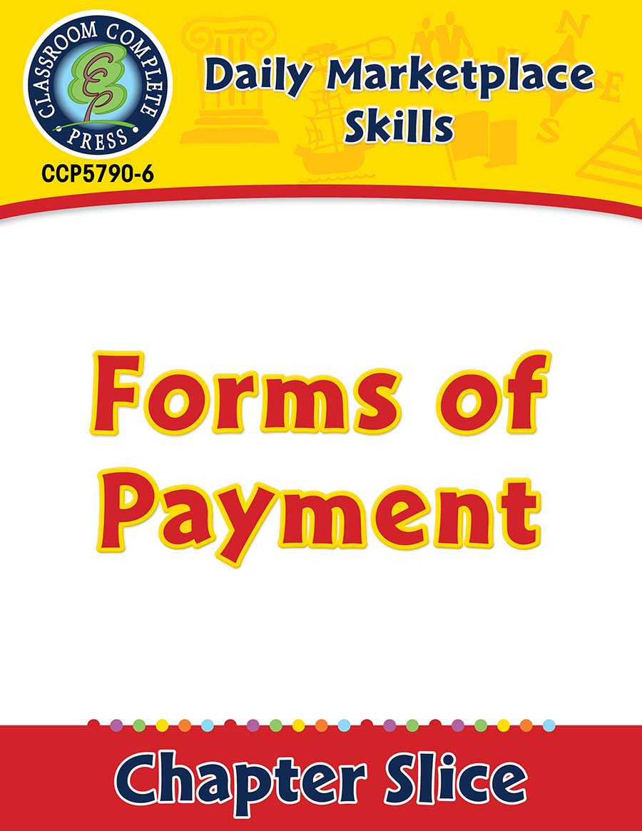 Daily Marketplace Skills: Forms of Payment Gr. 6-12 - Chapter Slice eBook