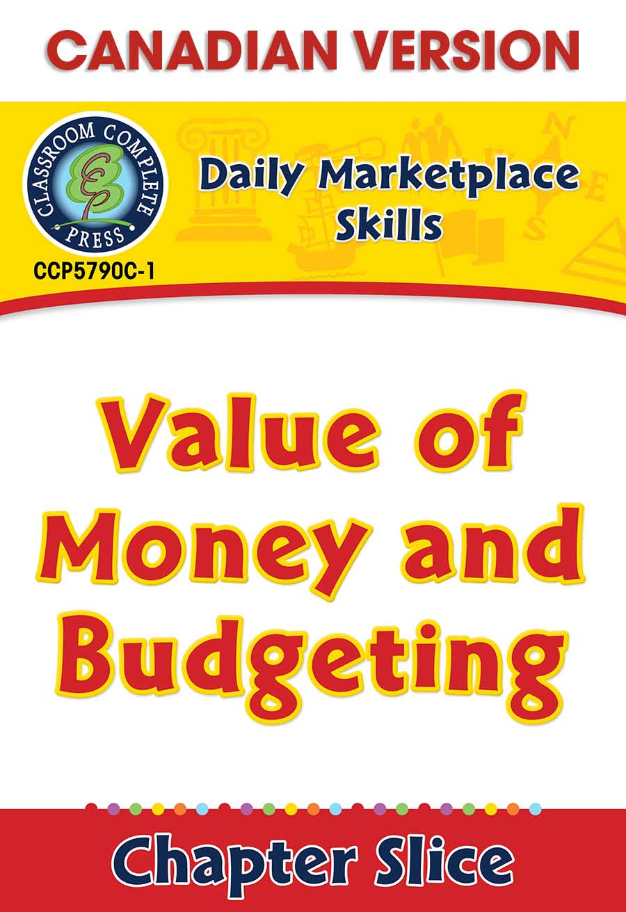 Daily Marketplace Skills: Value of Money and Budgeting - Canadian Content Gr. 6-12 - Chapter Slice eBook