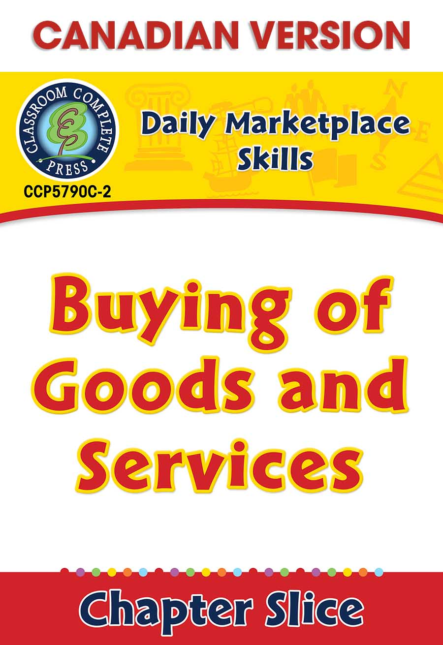 Daily Marketplace Skills: Buying of Goods and Services - Canadian Content Gr. 6-12 - Chapter Slice eBook