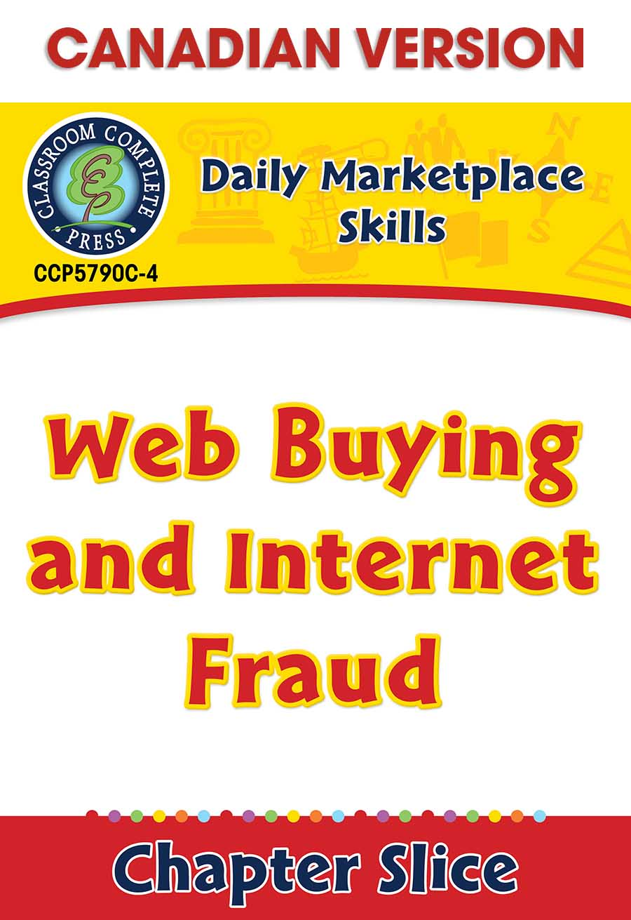 Daily Marketplace Skills: Web Buying and Internet Fraud - Canadian Content Gr. 6-12 - Chapter Slice eBook