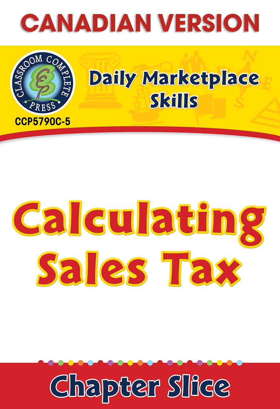 Daily Marketplace Skills: Calculating Sales Tax - Canadian Content Gr. 6-12 - Chapter Slice eBook