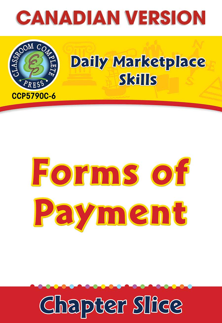 Daily Marketplace Skills: Forms of Payment - Canadian Content Gr. 6-12 - Chapter Slice eBook