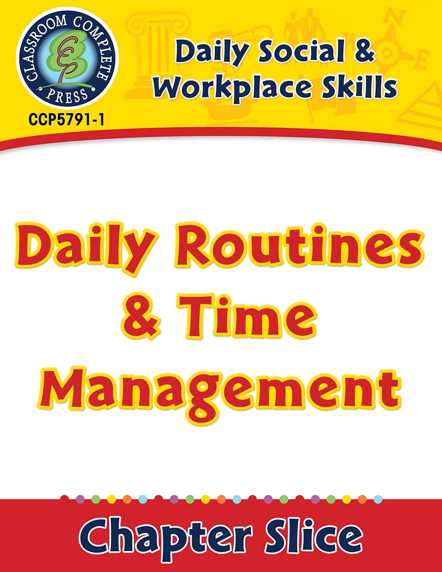 Daily Social & Workplace Skills: Daily Routines & Time Management Gr. 6-12 - Chapter Slice eBook