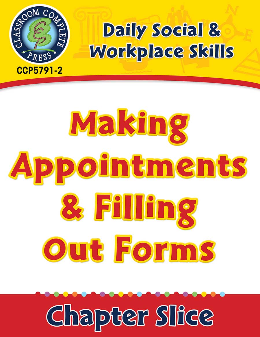 Daily Social & Workplace Skills: Making Appointments & Filling Out Forms Gr. 6-12 - Chapter Slice eBook
