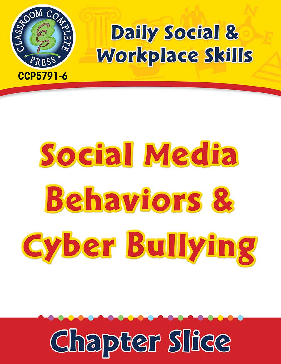Daily Social & Workplace Skills: Social Media Behaviors & Cyber Bullying Gr. 6-12 - Chapter Slice eBook
