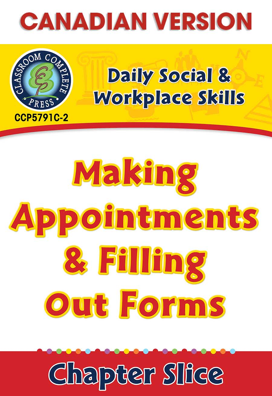 Daily Social & Workplace Skills: Making Appointments & Filling Out Forms - Canadian Content Gr. 6-12 - Chapter Slice eBook