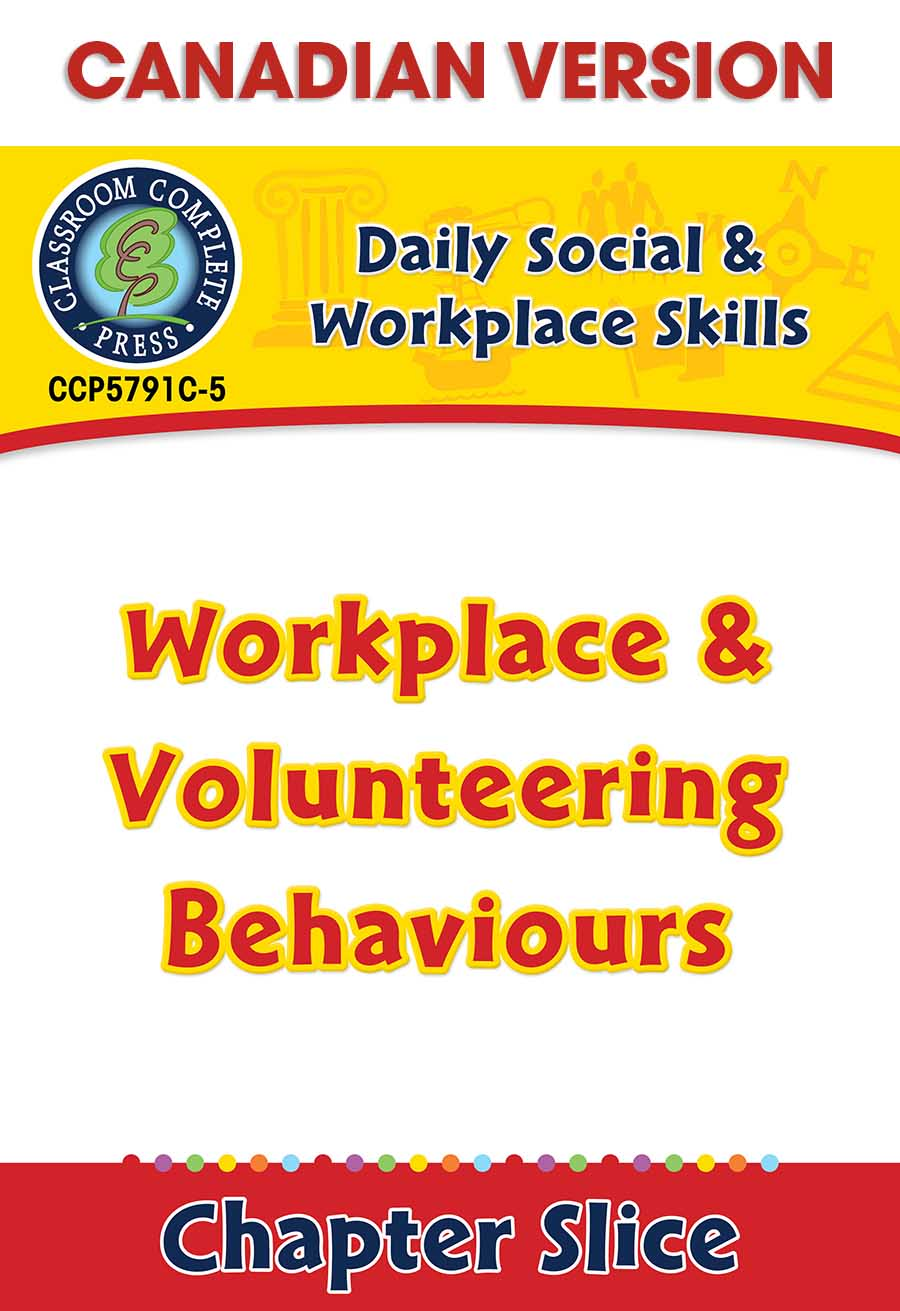 Daily Social & Workplace Skills: Workplace & Volunteering Behaviours - Canadian Content Gr. 6-12 - Chapter Slice eBook