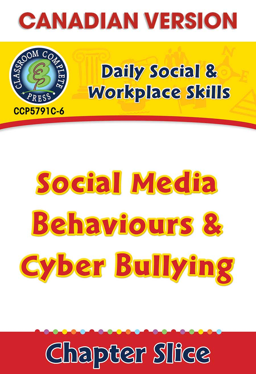 Daily Social & Workplace Skills: Social Media Behaviours & Cyber Bullying - Canadian Content Gr. 6-12 - Chapter Slice eBook