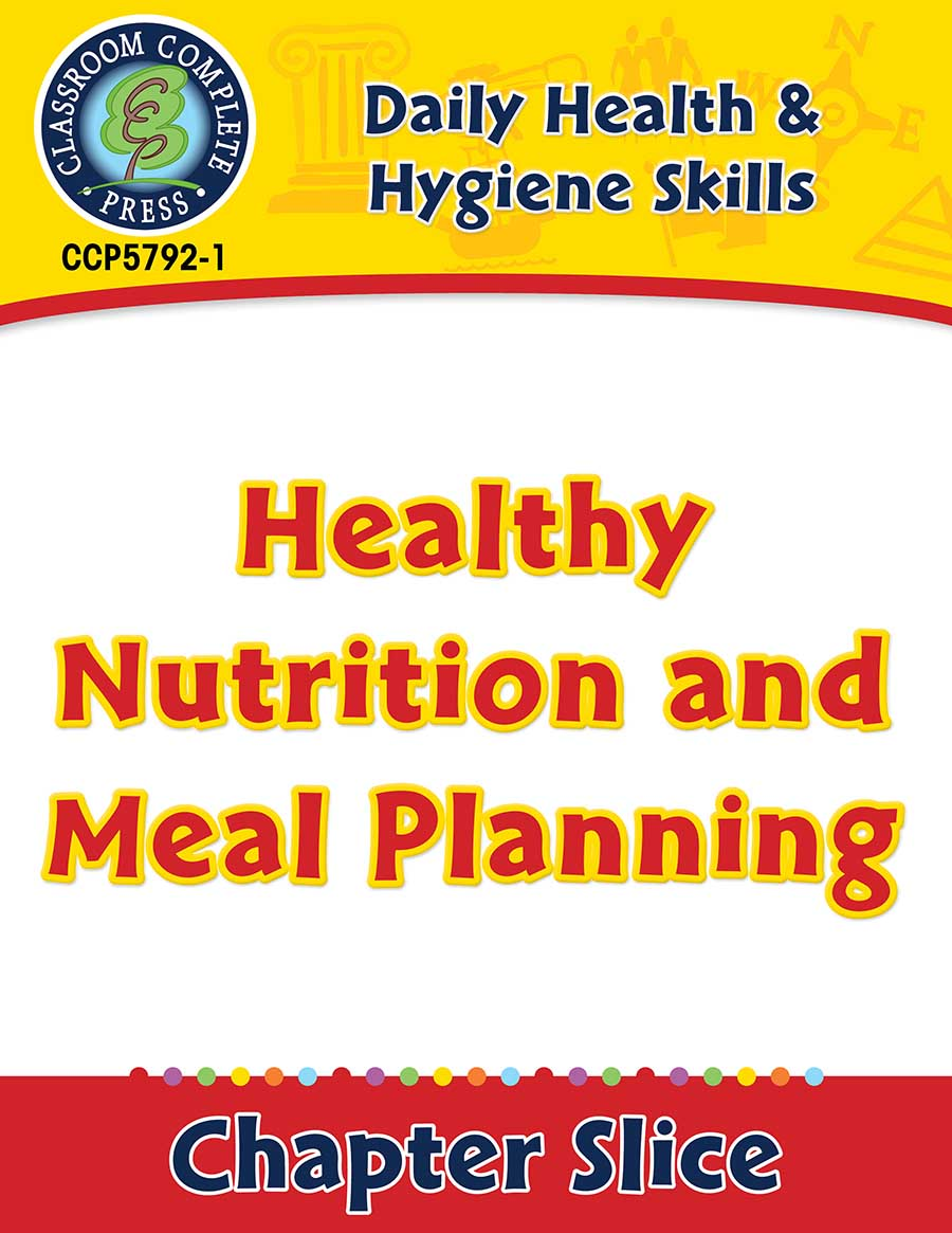 Daily Health & Hygiene Skills: Healthy Nutrition and Meal Planning Gr. 6-12 - Chapter Slice eBook