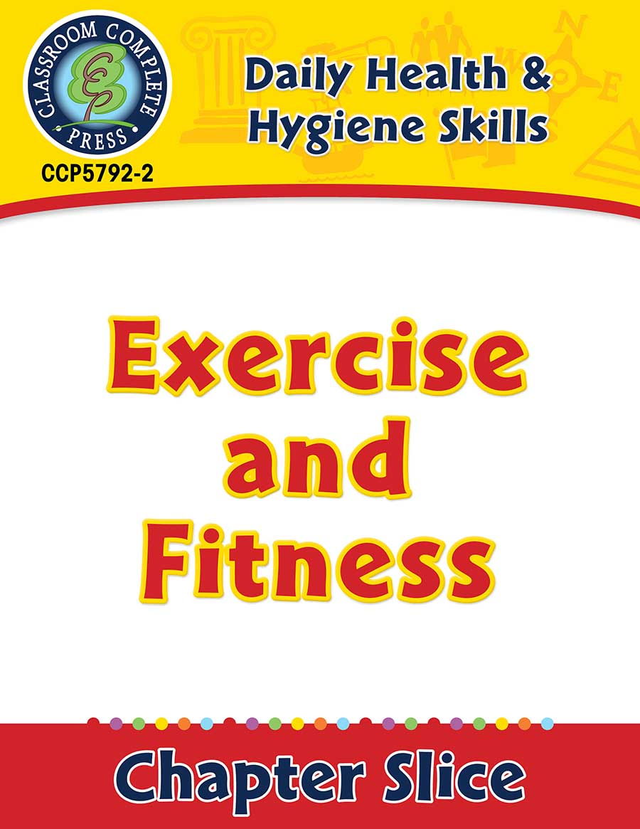 Daily Health & Hygiene Skills: Exercise and Fitness Gr. 6-12 - Chapter Slice eBook