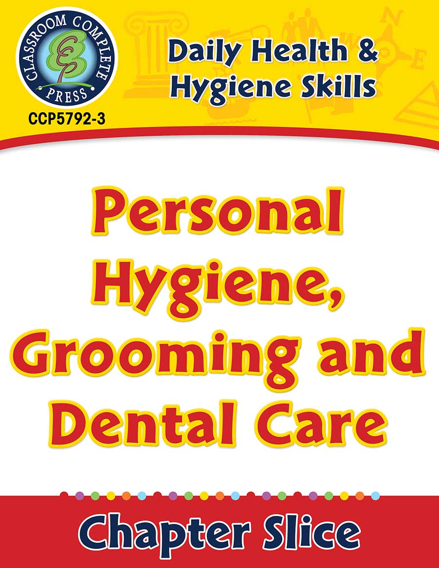 Daily Health & Hygiene Skills: Personal Hygiene, Grooming and Dental Care Gr. 6-12 - Chapter Slice eBook