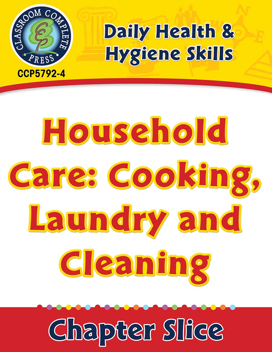Daily Health & Hygiene Skills: Household Care: Cooking, Laundry and Cleaning Gr. 6-12 - Chapter Slice eBook