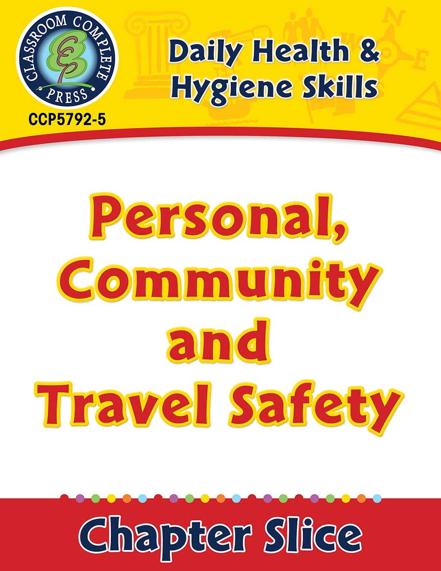 Daily Health & Hygiene Skills: Personal, Community and Travel Safety Gr. 6-12 - Chapter Slice eBook
