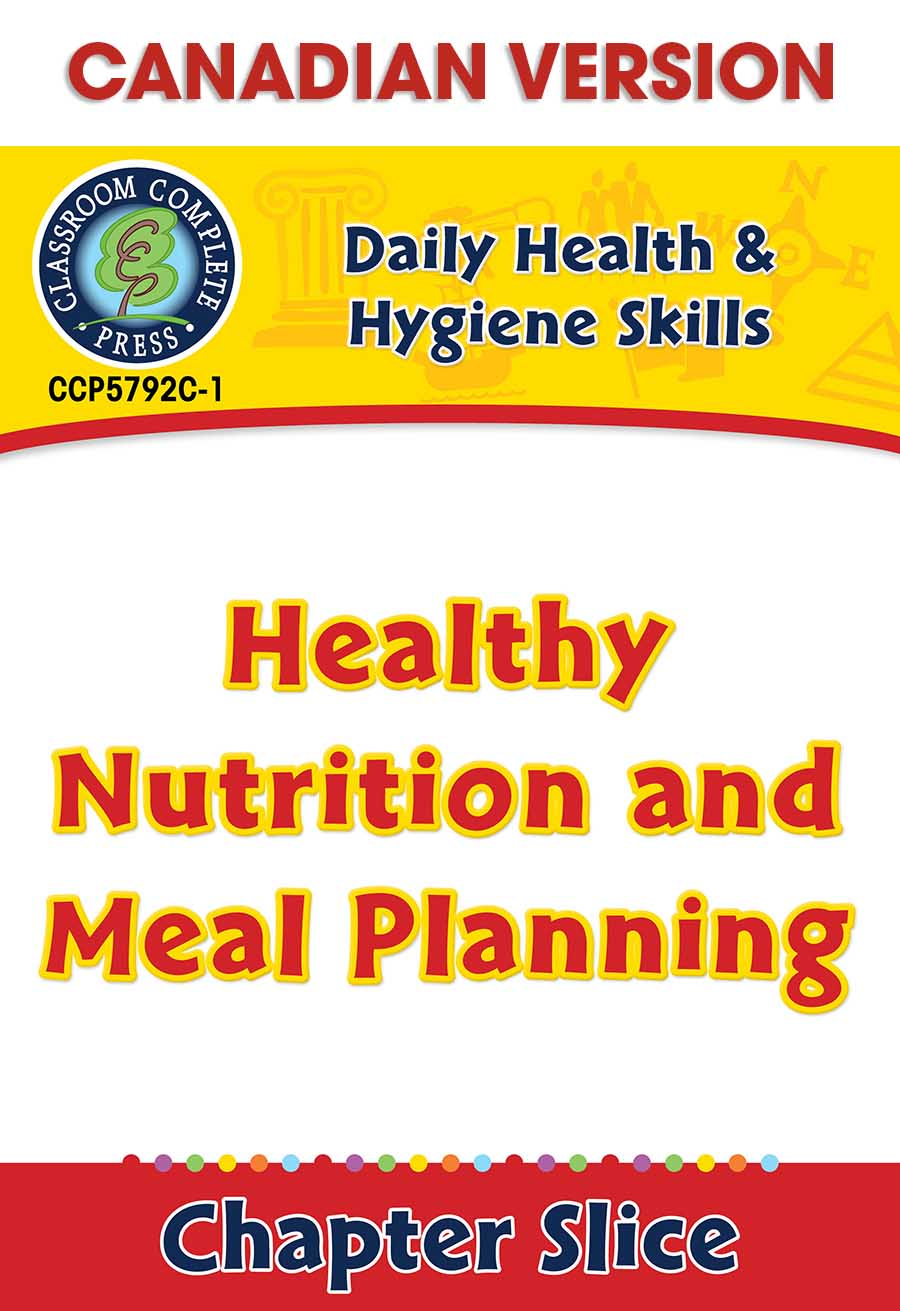Daily Health & Hygiene Skills: Healthy Nutrition and Meal Planning - Canadian Content Gr. 6-12 - Chapter Slice eBook