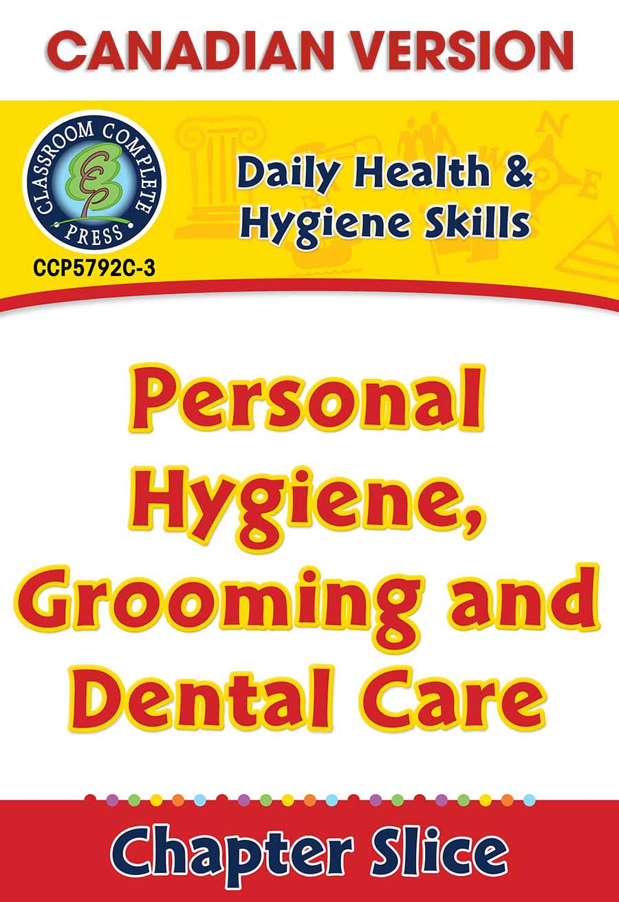 Daily Health & Hygiene Skills: Personal Hygiene, Grooming and Dental Care - Canadian Content Gr. 6-12 - Chapter Slice eBook