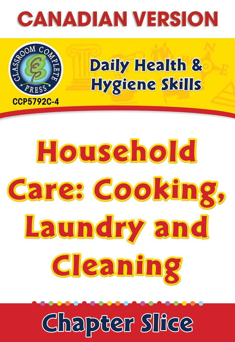 Daily Health & Hygiene Skills: Household Care: Cooking, Laundry and Cleaning - Canadian Content Gr. 6-12 - Chapter Slice eBook