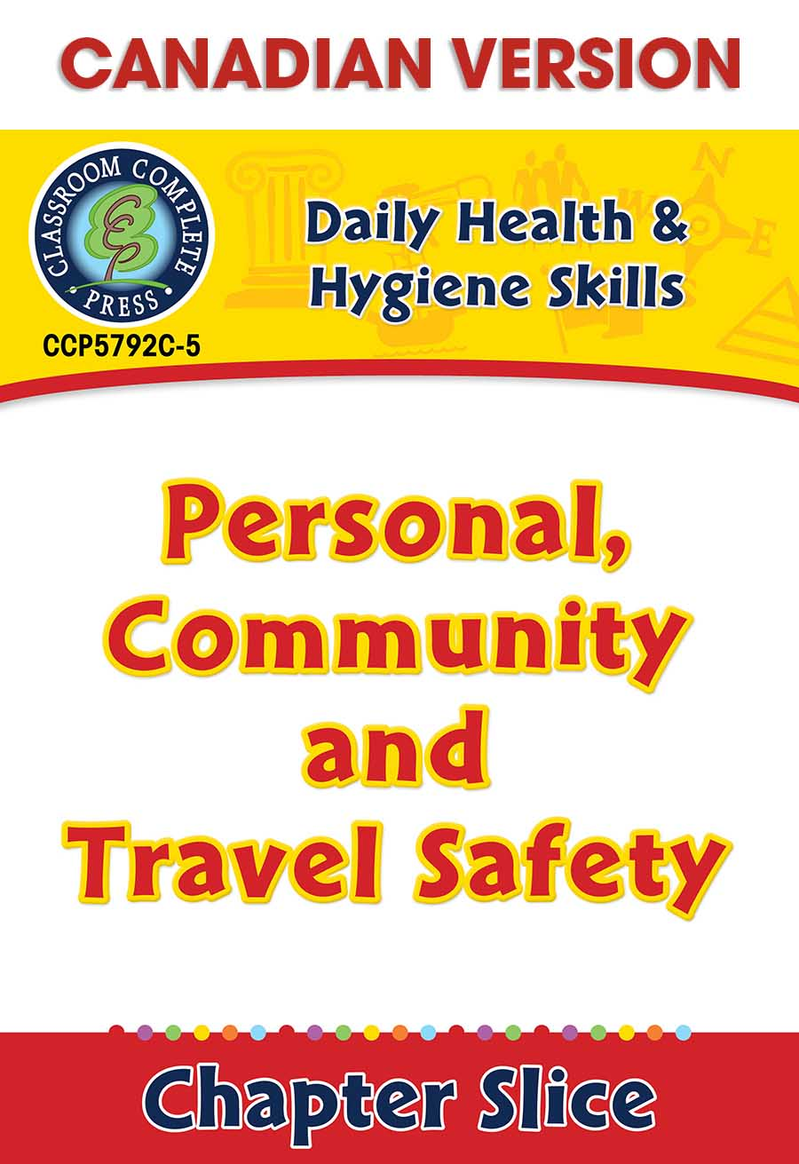 Daily Health & Hygiene Skills: Personal, Community and Travel Safety - Canadian Content Gr. 6-12 - Chapter Slice eBook