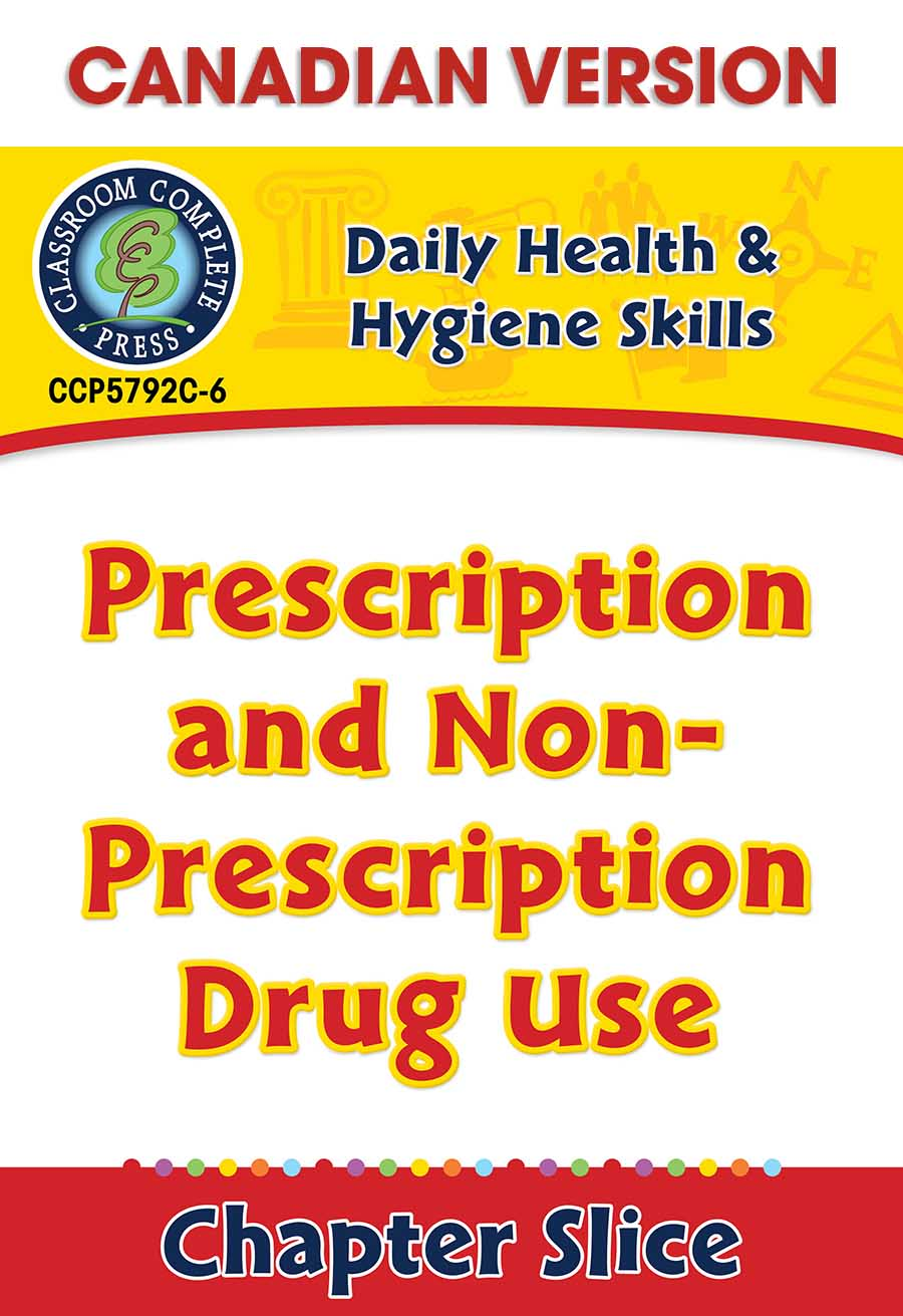 Daily Health & Hygiene Skills: Prescription and Non-Prescription Drug Use - Canadian Content Gr. 6-12 - Chapter Slice eBook