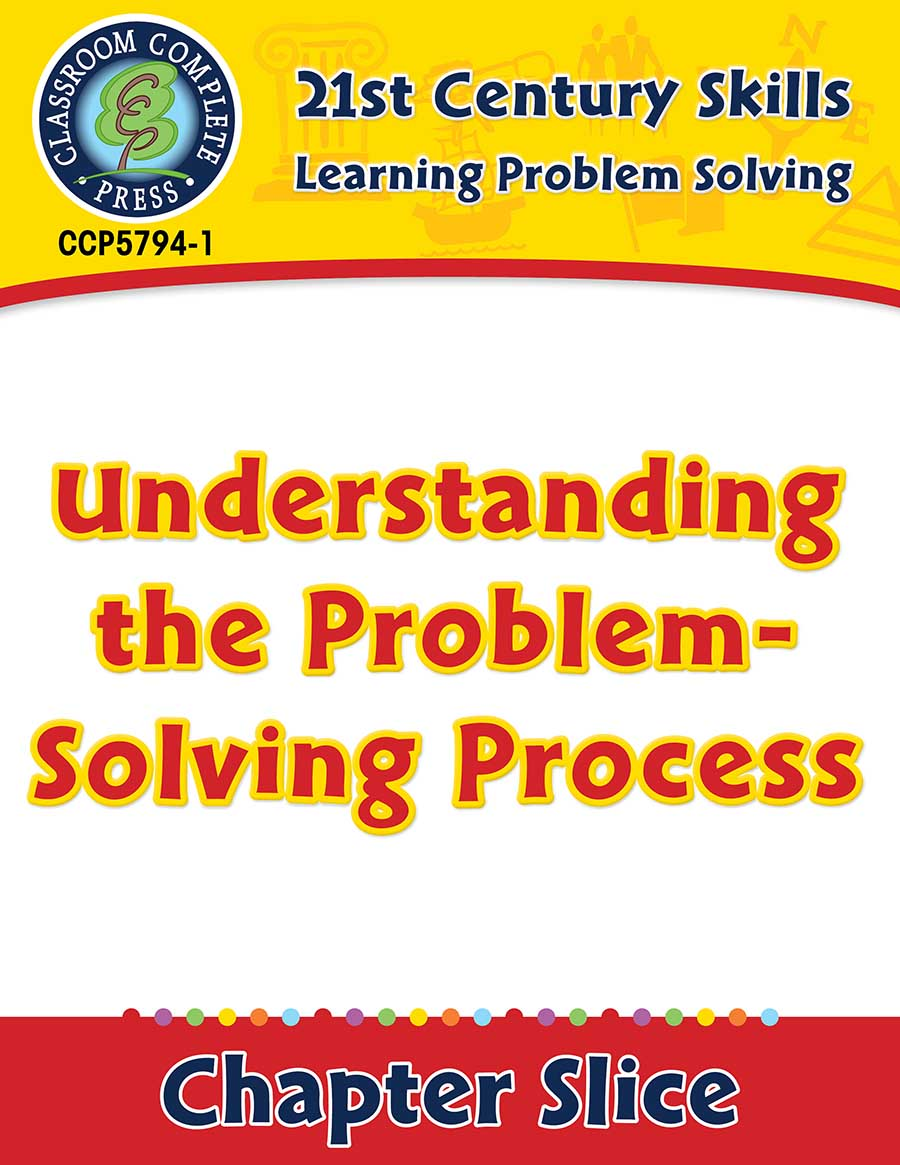 Learning Problem Solving: Understanding the Problem-Solving Process Gr. 3-8+ - Chapter Slice eBook