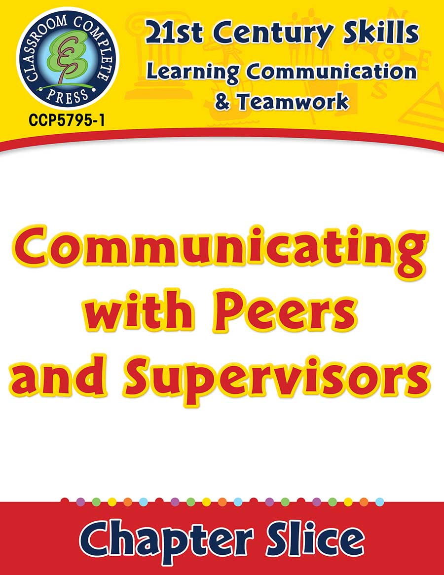 Learning Communication & Teamwork: Communicating with Peers and Supervisors Gr. 3-8+ - Chapter Slice eBook
