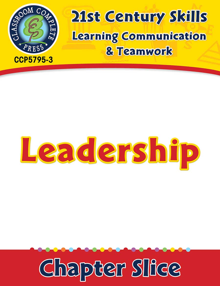 Learning Communication & Teamwork: Leadership Gr. 3-8+ - Chapter Slice eBook