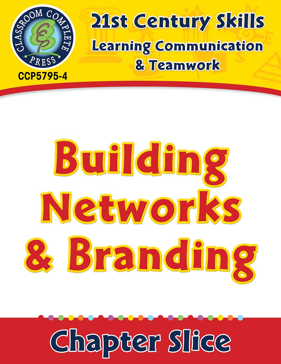 Learning Communication & Teamwork: Building Networks & Branding Gr. 3-8+ - Chapter Slice eBook