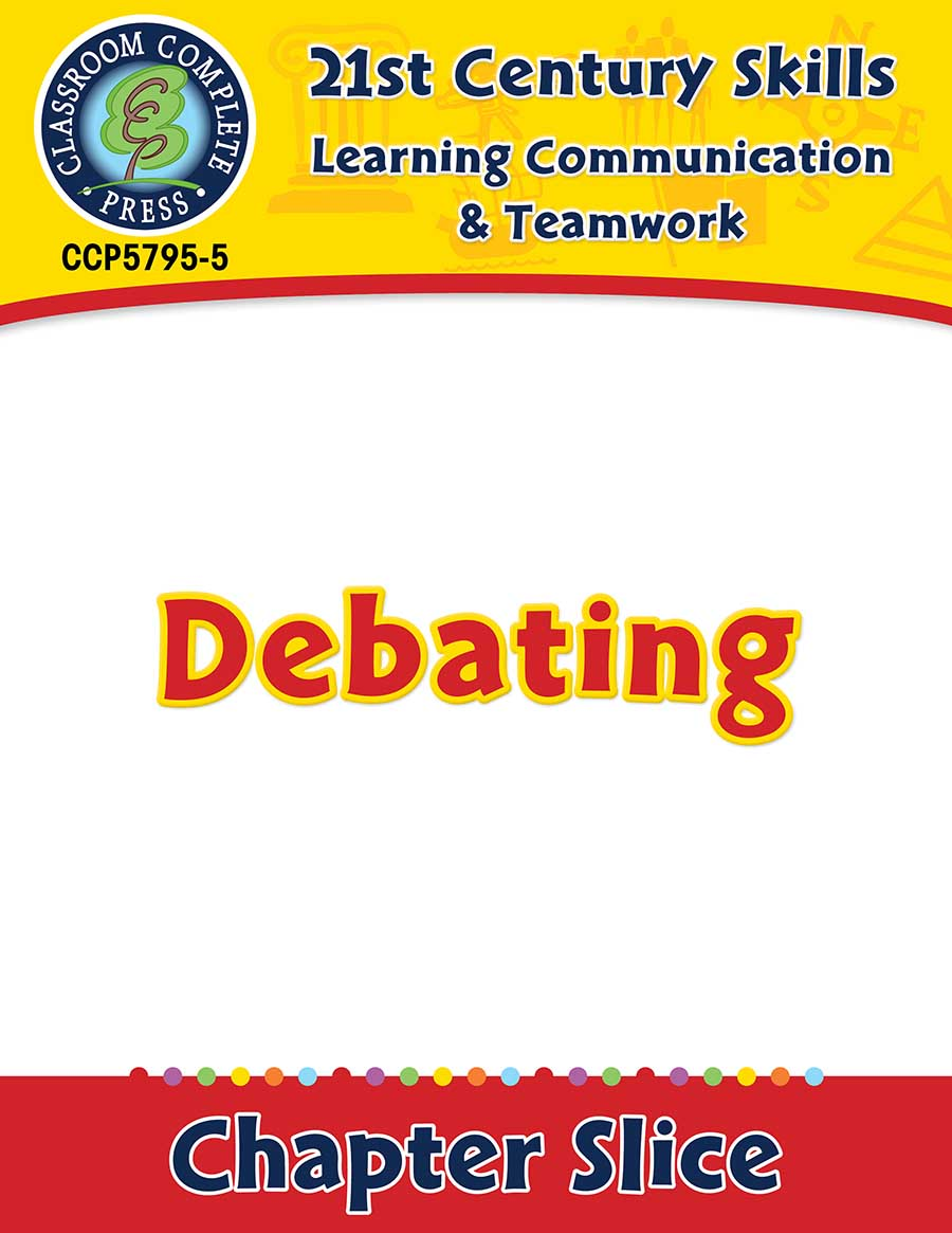 Learning Communication & Teamwork: Debating Gr. 3-8+ - Chapter Slice eBook