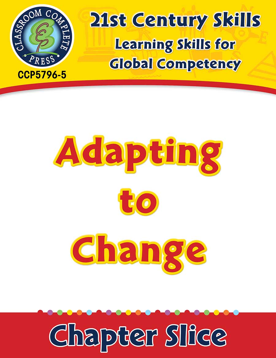Learning Skills for Global Competency: Adapting to Change Gr. 3-8+ - Chapter Slice eBook