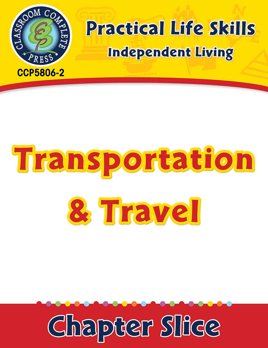Independent Living: Transportation & Travel Gr. 9-12+ - Chapter Slice eBook