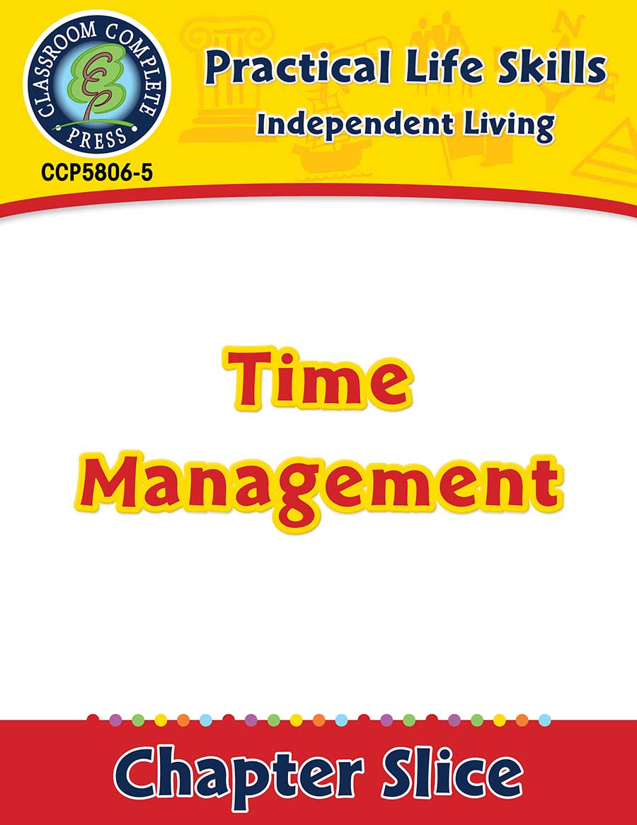Independent Living: Time Management Gr. 9-12+ - Chapter Slice eBook