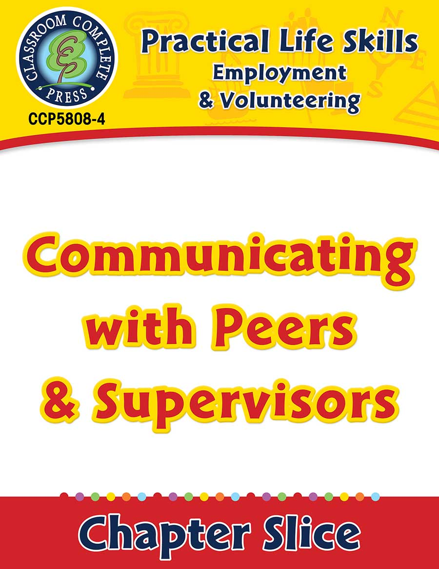 Employment & Volunteering: Communicating with Peers & Supervisors Gr. 9-12+ - Chapter Slice eBook