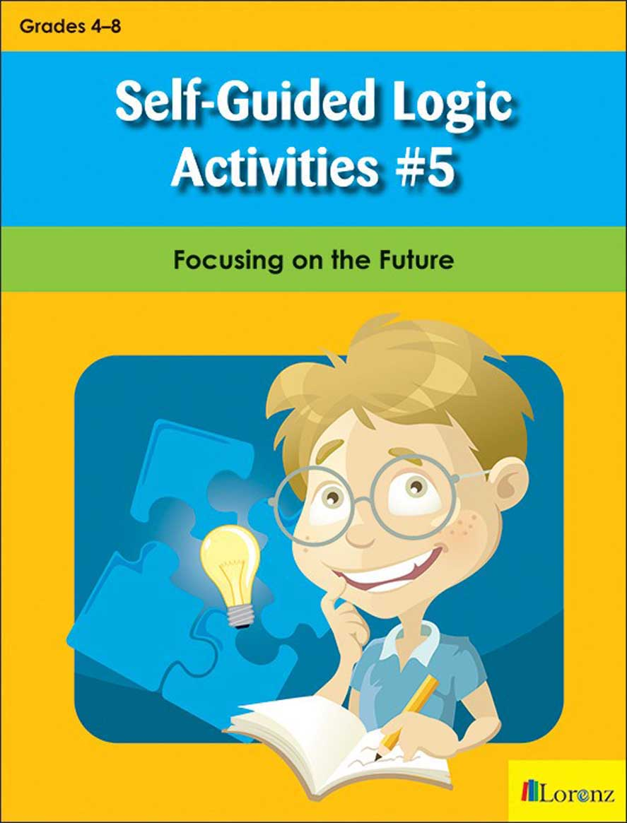 Self-Guided Logic Activities #5: Focusing on the Future