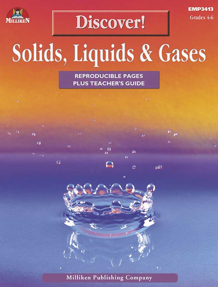 Discover! Solids, Liquids and Gases