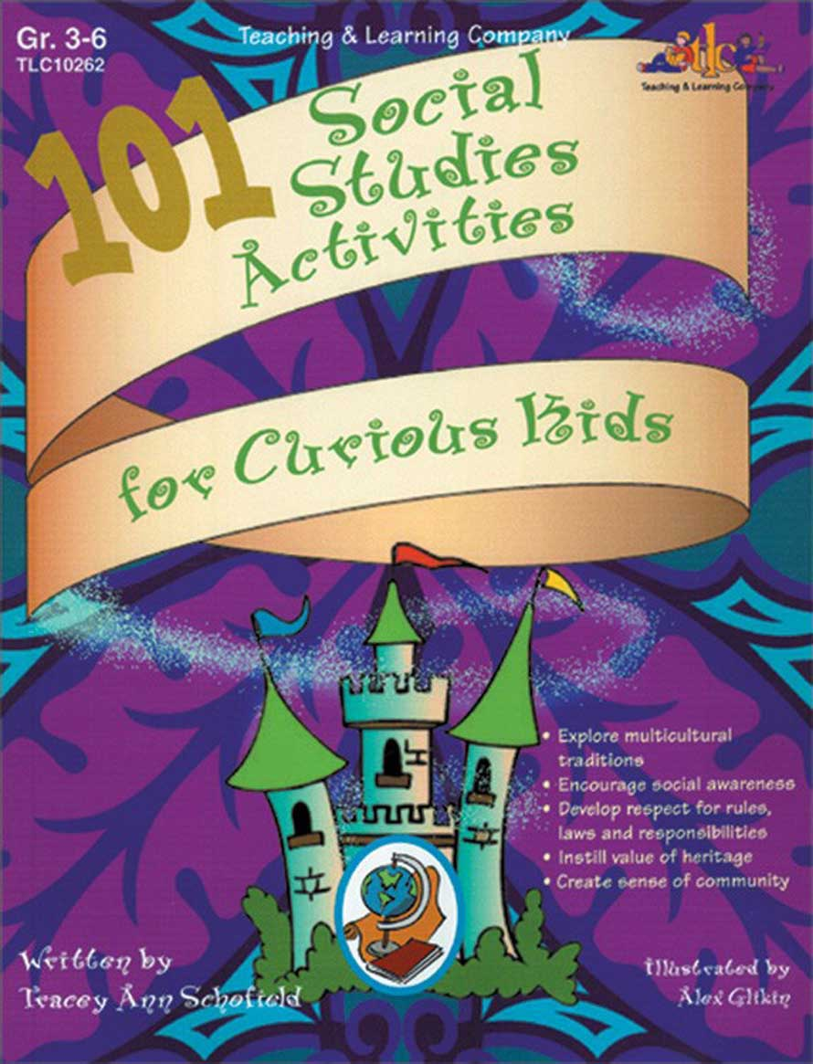 101 Social Studies Activities for Curious Kids