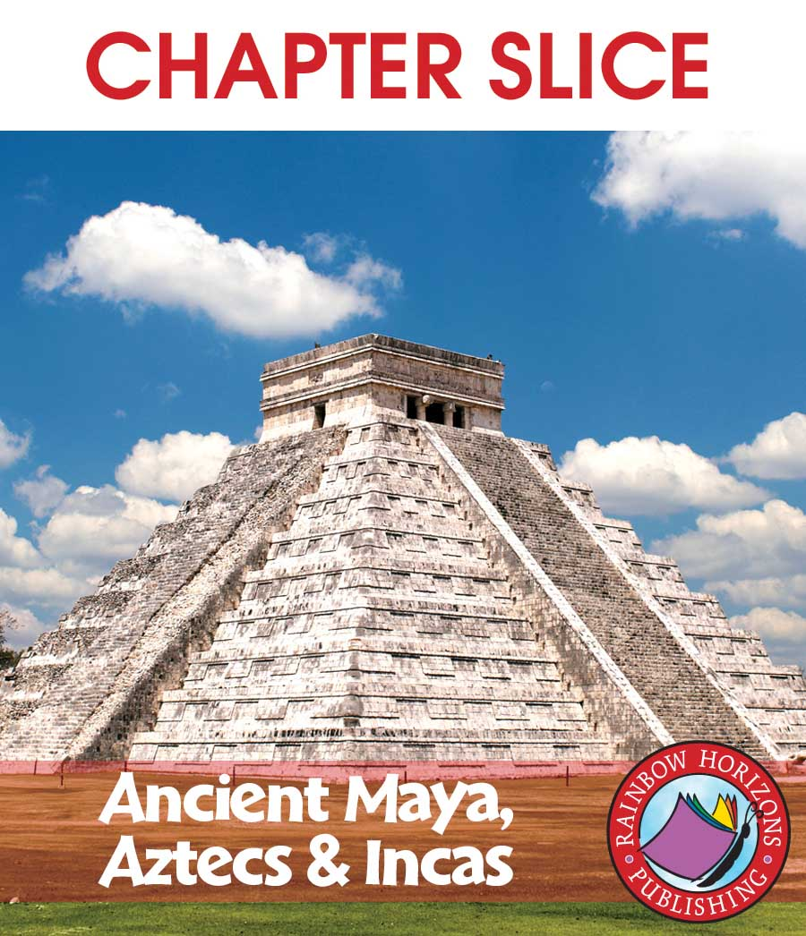 Ancient Maya, Aztecs & Incas Gr. 4-6 - CHAPTER SLICE - eBook