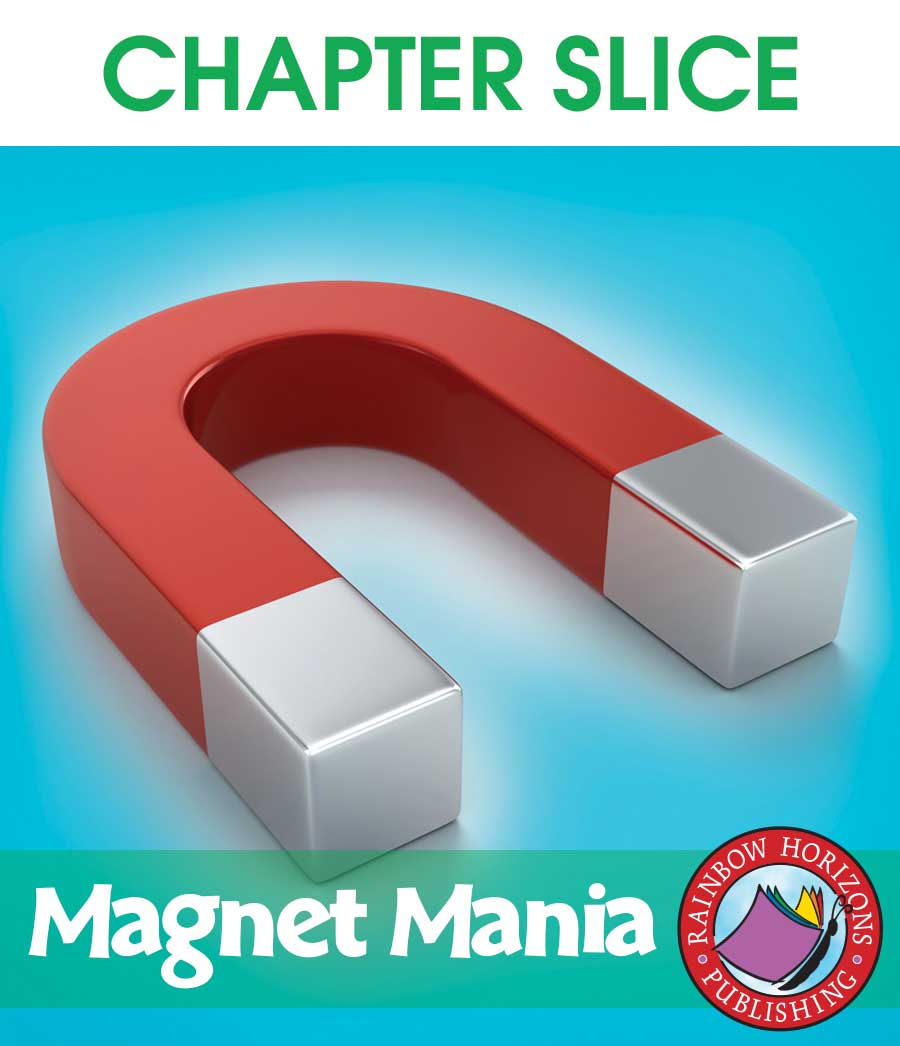 Magnet Mania Gr. 4-7 - CHAPTER SLICE - eBook