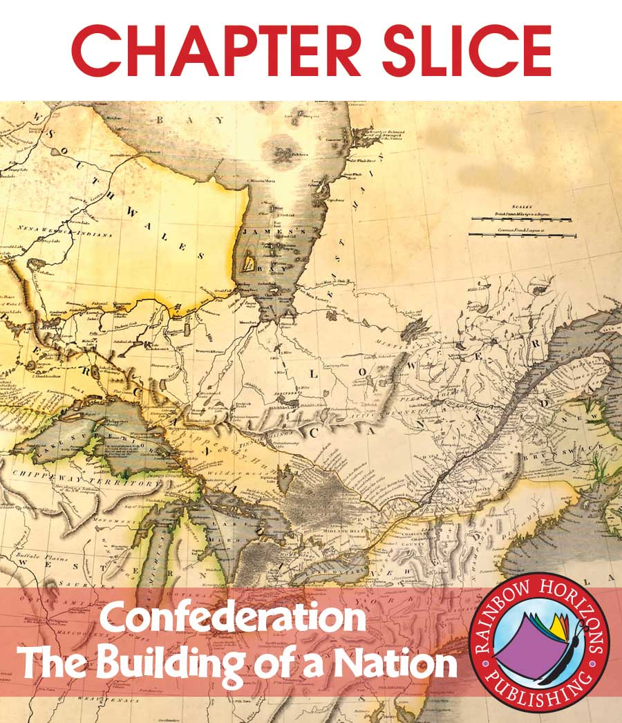 Confederation: The Building of a Nation Gr. 8-9 - CHAPTER SLICE - eBook