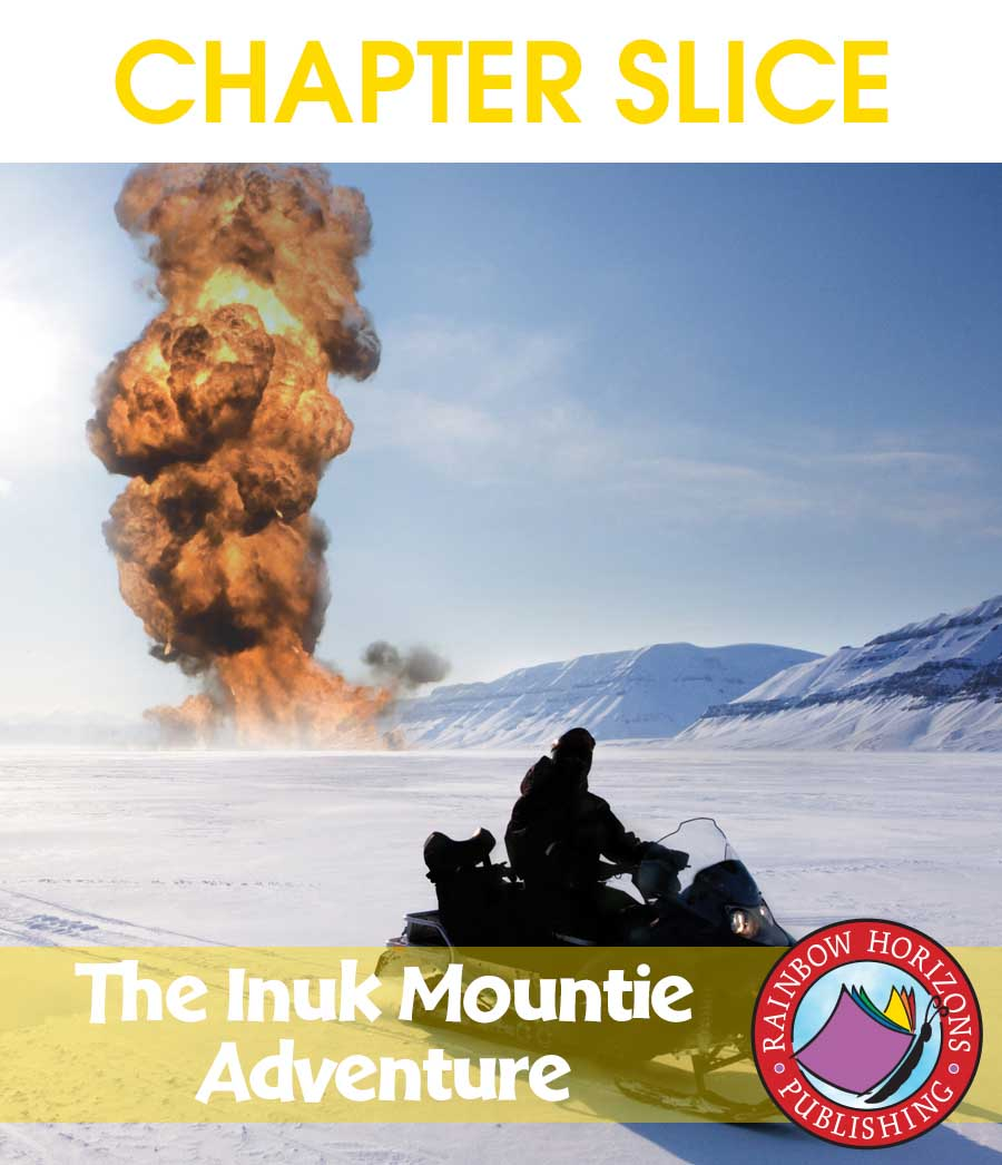 The Inuk Mountie Adventure (Novel Study) Gr. 6-8 - CHAPTER SLICE - eBook