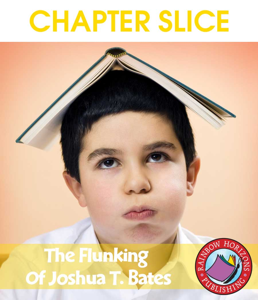 The Flunking Of Joshua T. Bates (Novel Study) Gr. 3-4 - CHAPTER SLICE - eBook