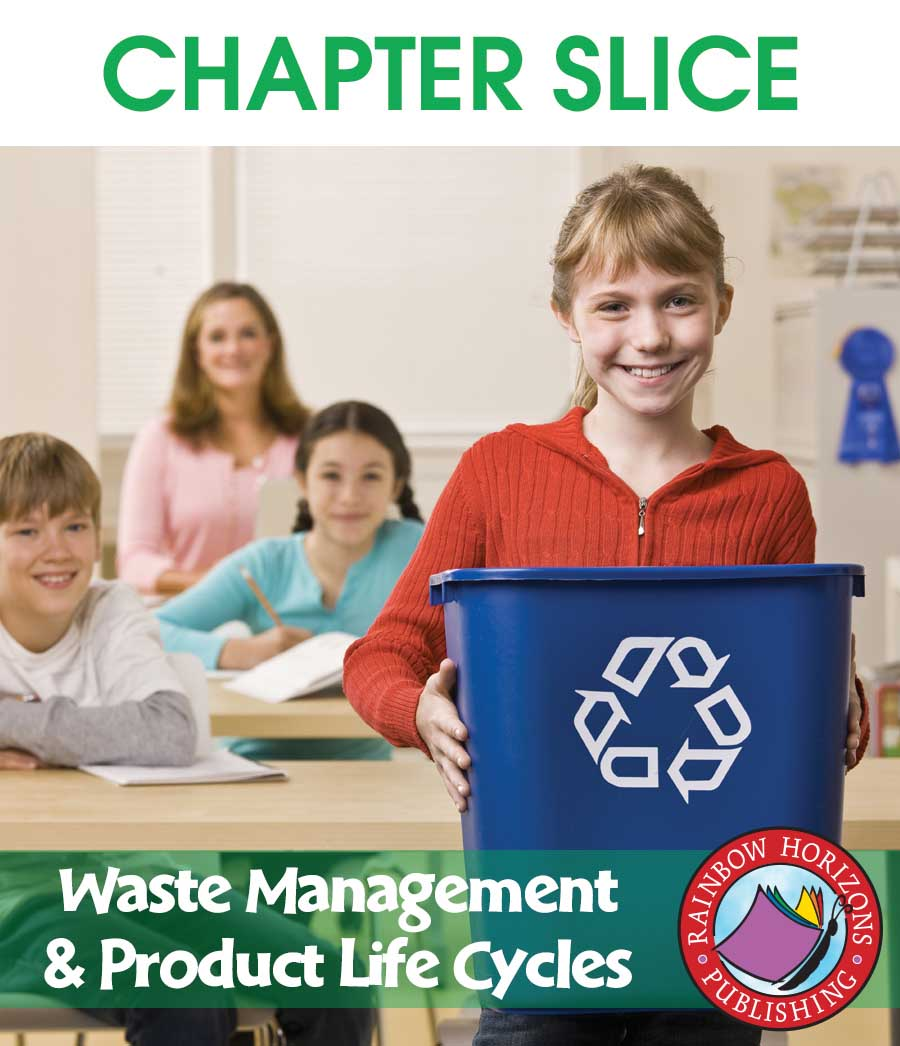 Waste Management & Product Life Cycles Gr. 4-6 - CHAPTER SLICE - eBook